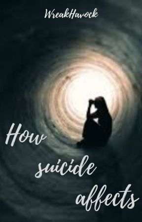 How Suicide Affects by WreakHavock
