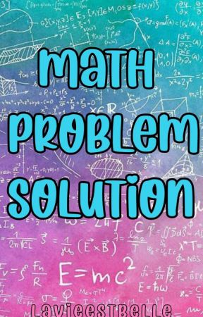 Math Problem Solution by Lavieestbelle26