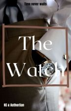 The Watch by AuthorXan