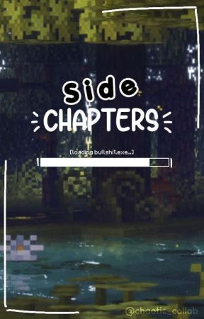 Side Chapters || Mostly TOJ by _Choaticcollab_