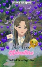 My Love Adventure  by OfficialMarie_0
