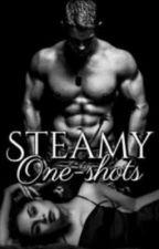 STEAMY One-shots    by XxDeppresoxX