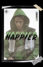 HAPPIER•TIMOTHÉE CHALAMET  by -TIMMYSTYLES