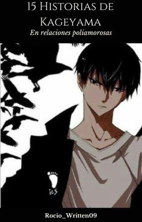 15 Historias de Kageyama Pasivo en Relaciones Poliamorosas by Rocio_Written09