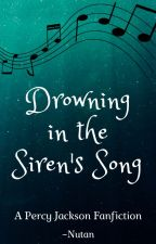 Drowning in the Siren's Song by nightshade128