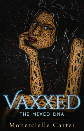 Vaxxed- The Mixed- DNA by PropheticScribe2021