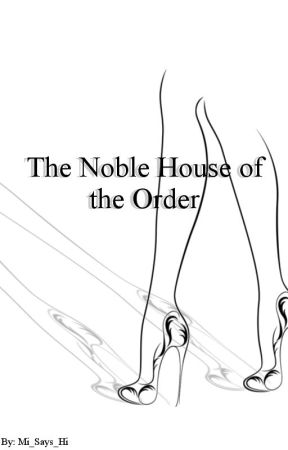 The Noble House of the Order by Mi_Says_Hi