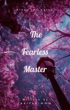 The Fearless Master by jaerinkimmm