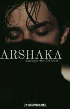ARSHAKA oleh storyacak03_