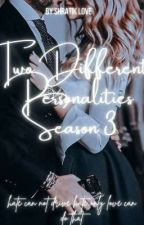 Two different personalities season 3 by shratik_love