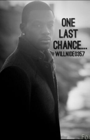 One Last Chance... by Willnide0357