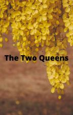 The Two Queens by Grandmumfolklore