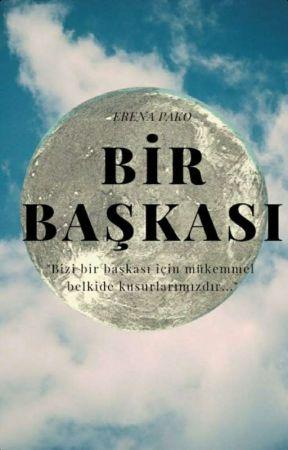 BİR BAŞKASI  by erenapako