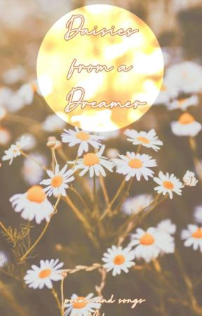 Daisies from a Dreamer  by Melenora