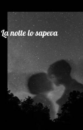 La notte lo sapeva by Bebravebealover