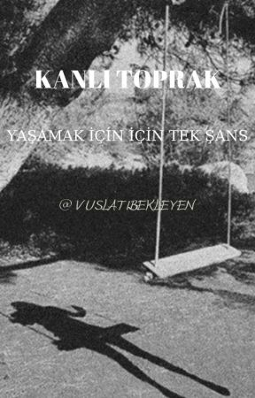 KANLI TOPRAK by VUSLATIBEKLEYEN
