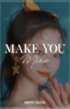 Make You Mine // NaruHina  by browniefic