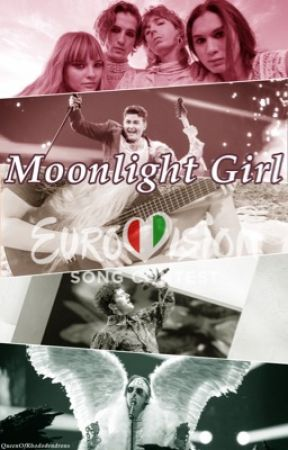 Moonlight Girl (Eurovision 2021 fan fic) by QueenOfRhododendrons