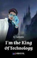 I'm the King of Technology Volume 1: The Beginning (1-135) by MicaChristina