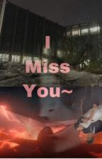 I Miss You ~ Stranger thingsxreader by loserxthings_