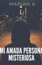 MI AMADA PERSONA MISTERIOSA by reason26dreams