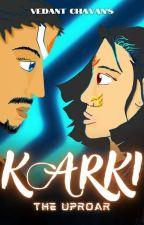 KARKI : The Uproar by phoenix_fighter7