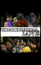 Unconditional Love✔ by fanfiction_dhoopi