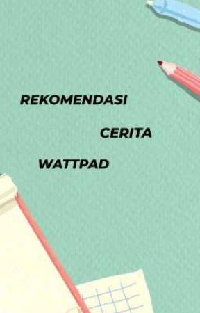 Rekomendasi Cerita Wattpad by fantavanillaa