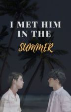 I Met Him in the Summer by AddisonAddek