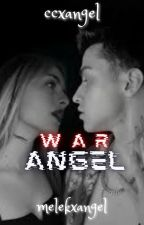 WAR ANGEL by angelxcc
