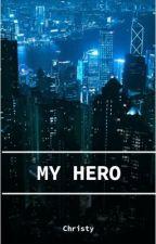 My Hero [ Henry Hart x Y/N ] by choii_chiitt