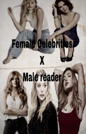 Female Celebrities x Male Reader  by CW-Flash