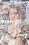 Mine to destroy  (Dark story)  21+ cover