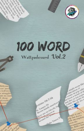 100 Word Challenge Vol. 2 by Wpe_surd