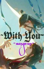 With You ||  MDZS - Short Story by kinestAR2010010102