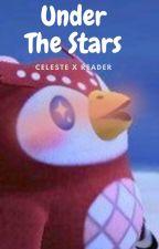 Under The Stars (A Celeste X Reader) by 123icecreammonster