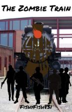 The Zombie Train by FishyFish831