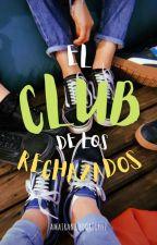 El club de los rechazados © by AmairaniCampillo