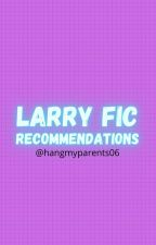 larry fic recommendations by hangmyparents06