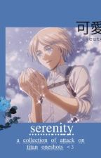serenity: a collection of aot oneshots by disposabledoll