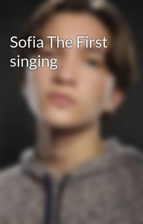 Sofia The First singing by OneDirectionFan2008