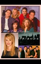 Crazy For You |Friends Fanfiction by Marilyn_J2M