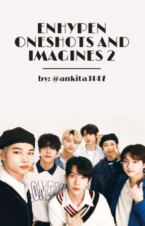 ENHYPEN ONESHOTS AND IMAGINES 2.... by ankita3147