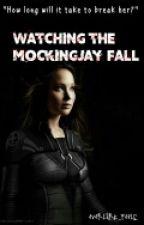 Watching the Mockingjay Fall by Everlark_Feels
