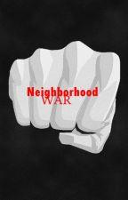Neighborhood War par Svantosaurus