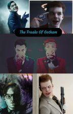 The Freaks Of Gotham (Jeremiah Valeska x OC x Jerome Valeska) (Gotham Fanfic)  by TheEbonyBow