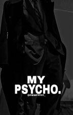 MY PSYCHO (BXB) by rawwwrrrrr_