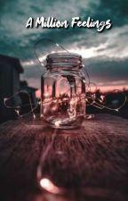 A Million feelings  by Starry_Sparkle_