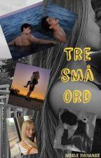 Tre Små ord (Danish/Dansk) by MerleBH