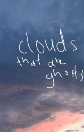 clouds that are ghosts by -purples